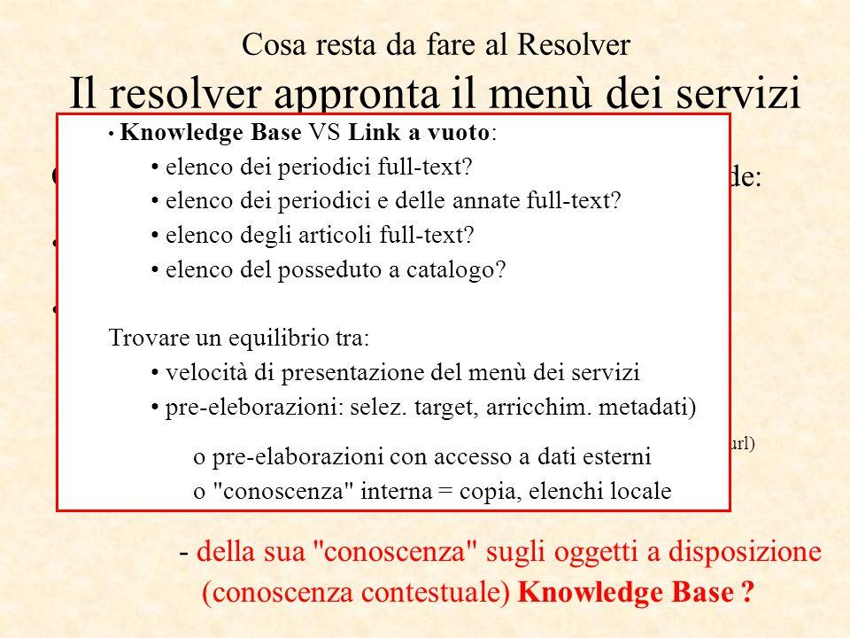 Quanto del menù di servizi presentato ogni volta dipende: dalle scelte della biblioteca dalle possibilità /dal funzionamento del resolver.