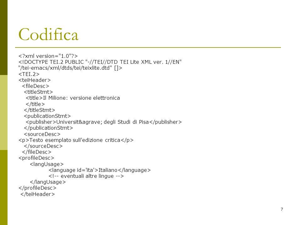 7 Codifica <!DOCTYPE TEI.2 PUBLIC