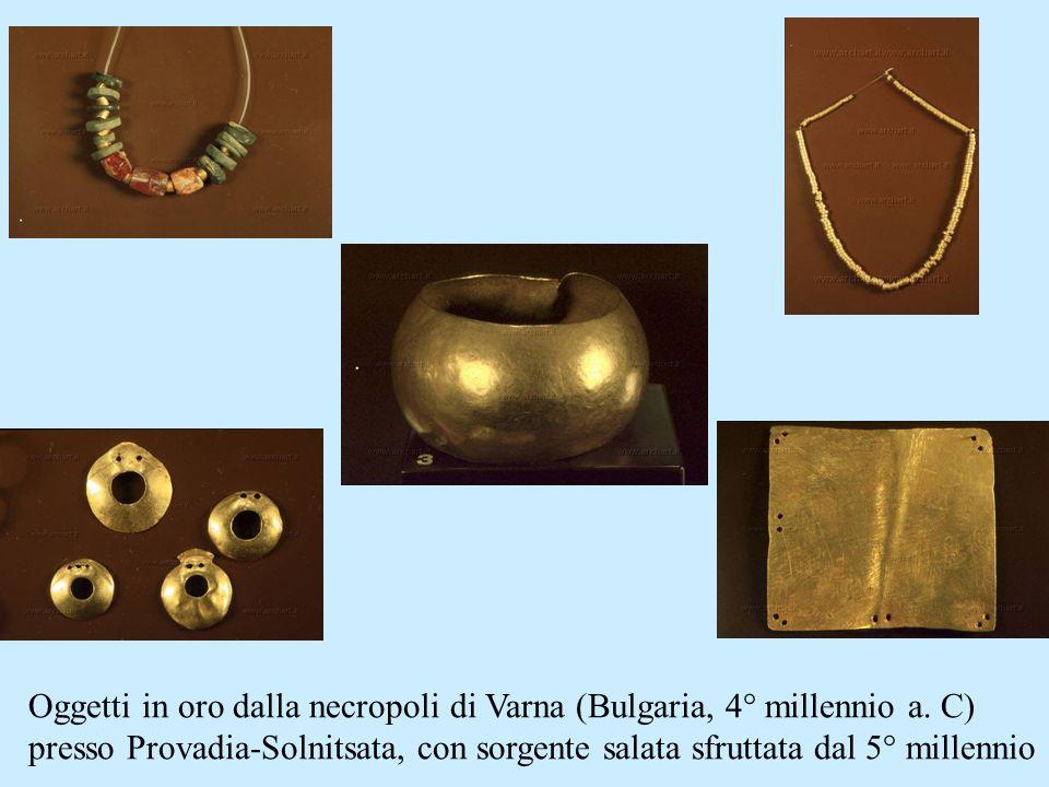 Oggetti in oro dalla necropoli di Varna (Bulgaria, 4° millennio a. C) presso Provadia-Solnitsata, con sorgente salata sfruttata dal 5° millennio