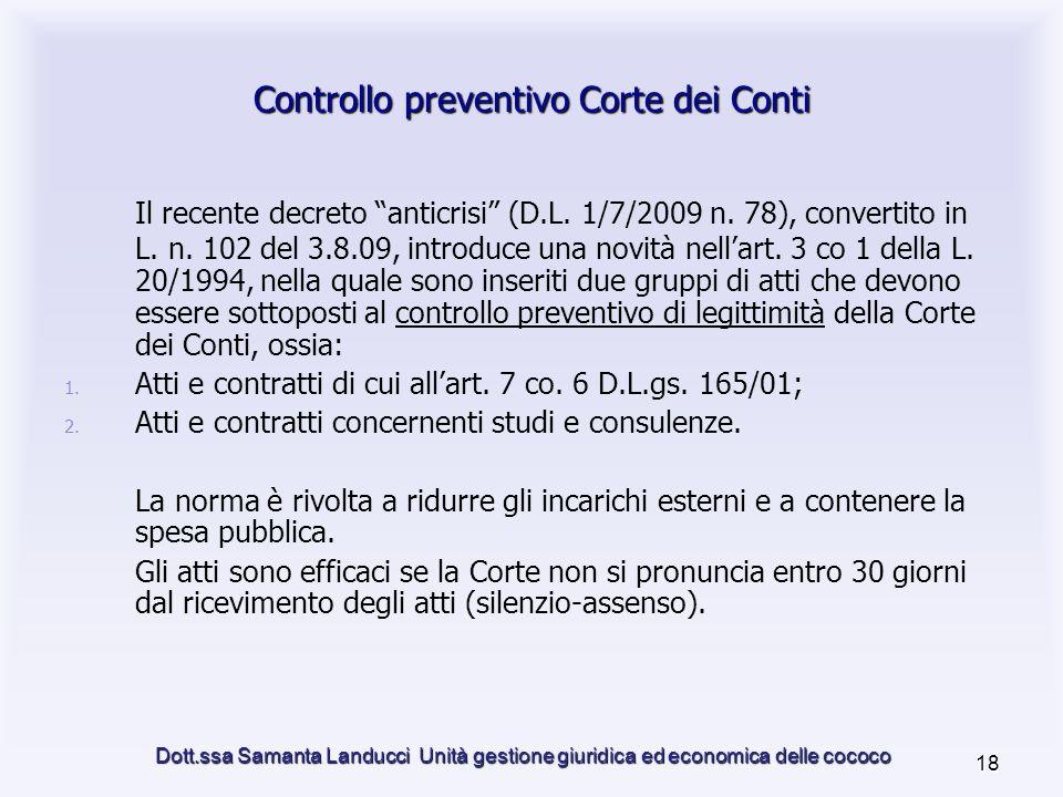 Dott.ssa Samanta Landucci Unità gestione giuridica ed economica delle cococo 18 Controllo preventivo Corte dei Conti Il recente decreto anticrisi (D.L.