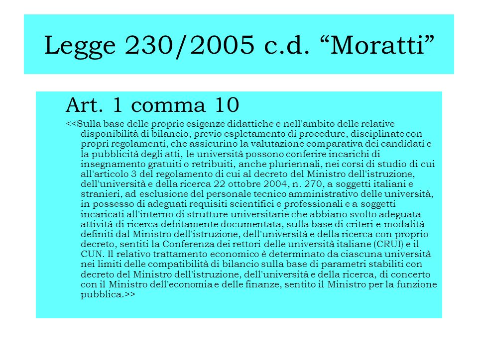 Legge 230/2005 c.d. Moratti Art. 1 comma 10 >