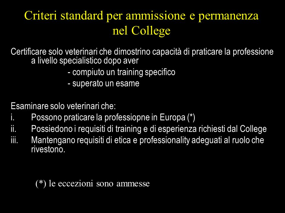 Certificare solo veterinari che dimostrino capacità di praticare la professione a livello specialistico dopo aver - compiuto un training specifico - s