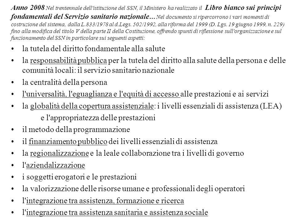 Anno 2008 Nel trentennale dell'istituzione del SSN, il Ministero ha realizzato il Libro bianco sui principi fondamentali del Servizio sanitario nazion