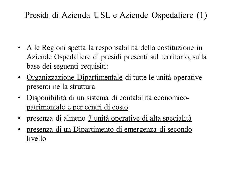 Alle Regioni spetta la responsabilità della costituzione in Aziende Ospedaliere di presidi presenti sul territorio, sulla base dei seguenti requisiti: