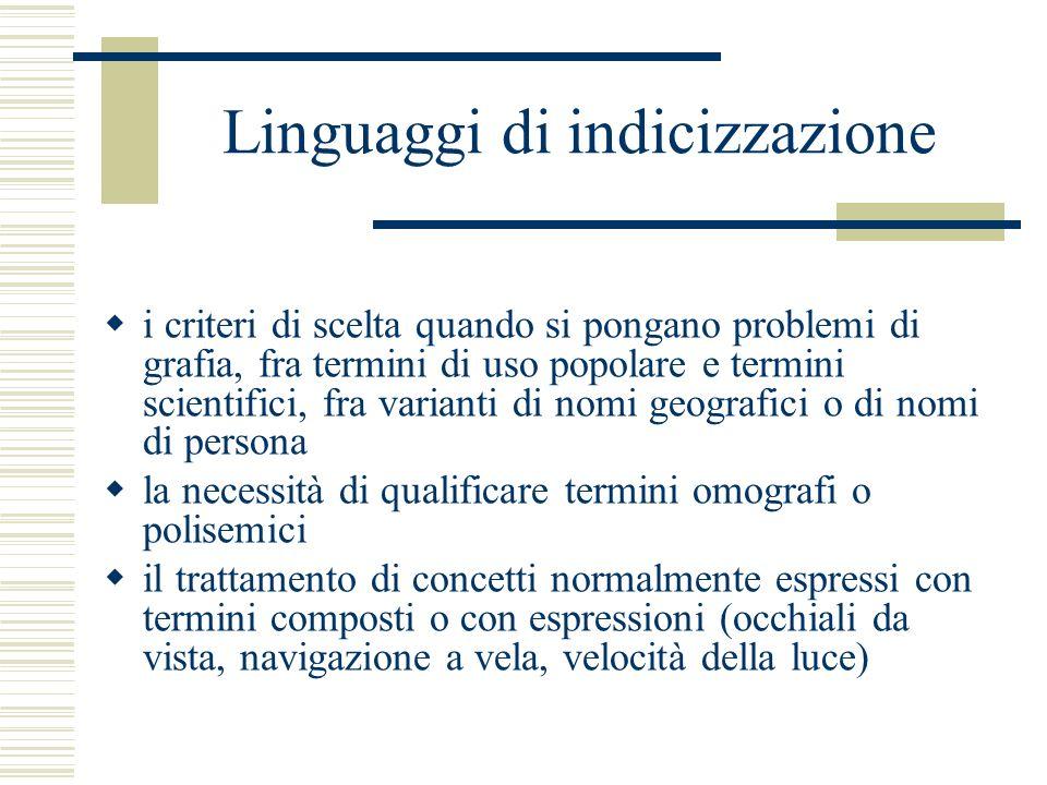 Linguaggi di indicizzazione i criteri di scelta quando si pongano problemi di grafia, fra termini di uso popolare e termini scientifici, fra varianti