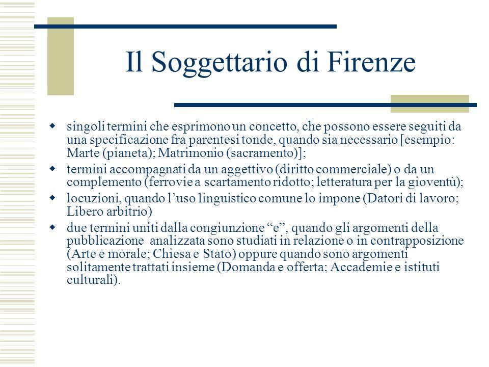 Il Soggettario di Firenze singoli termini che esprimono un concetto, che possono essere seguiti da una specificazione fra parentesi tonde, quando sia