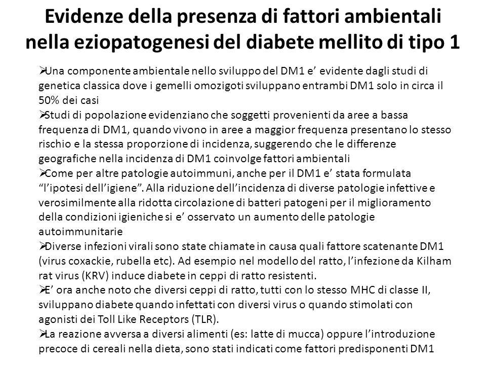 Evidenze della presenza di fattori ambientali nella eziopatogenesi del diabete mellito di tipo 1 Una componente ambientale nello sviluppo del DM1 e ev