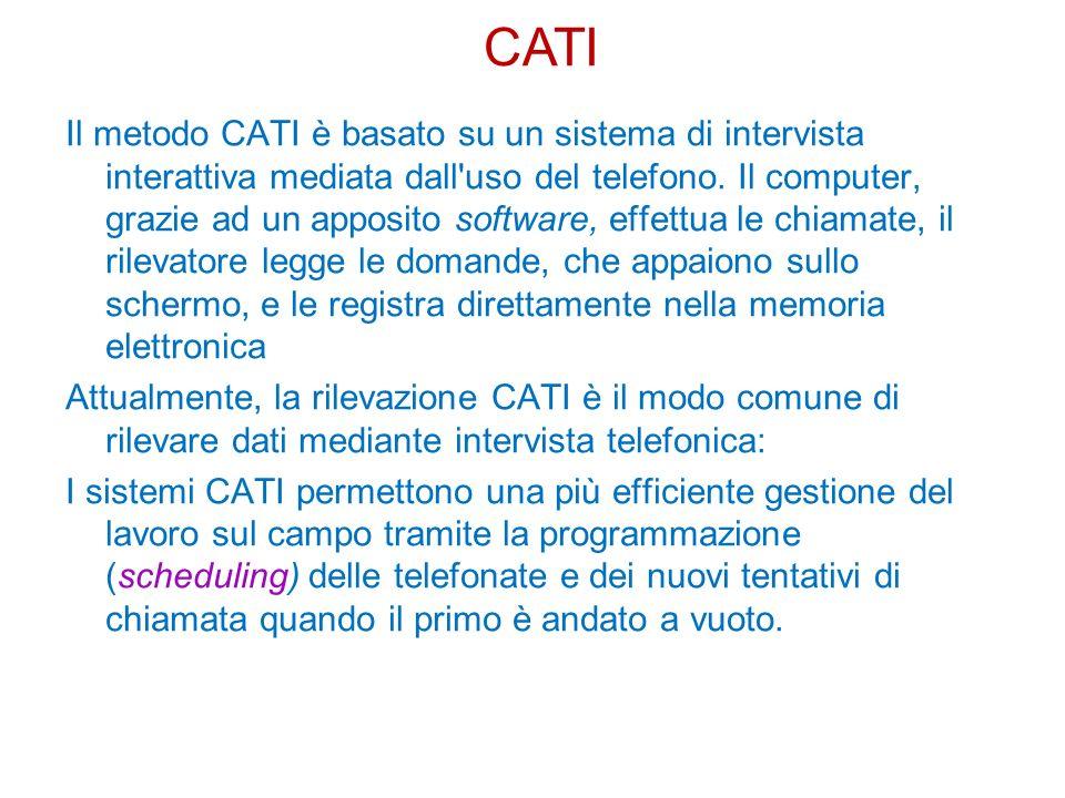 Il metodo CATI è basato su un sistema di intervista interattiva mediata dall uso del telefono.