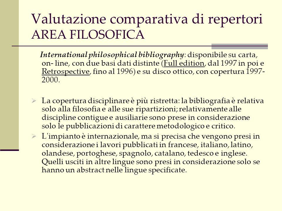 Valutazione comparativa di repertori AREA STORICA Bibliografia storica nazionale: oltre alla tradizionale versione cartacea (l ultimo volume è stato pubblicato nel 2001, con copertura 1999), dal 2000 è disponibile una versione gratuita on line.