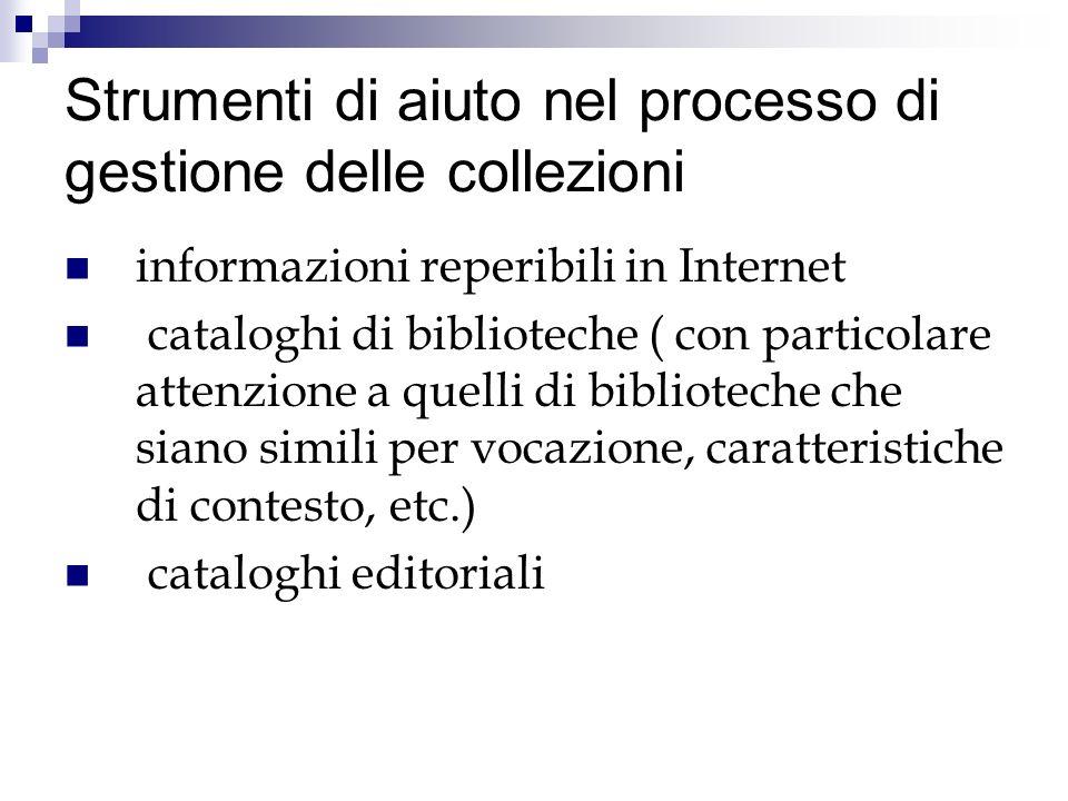 Strumenti di aiuto nel processo di gestione delle collezioni informazioni reperibili in Internet cataloghi di biblioteche ( con particolare attenzione