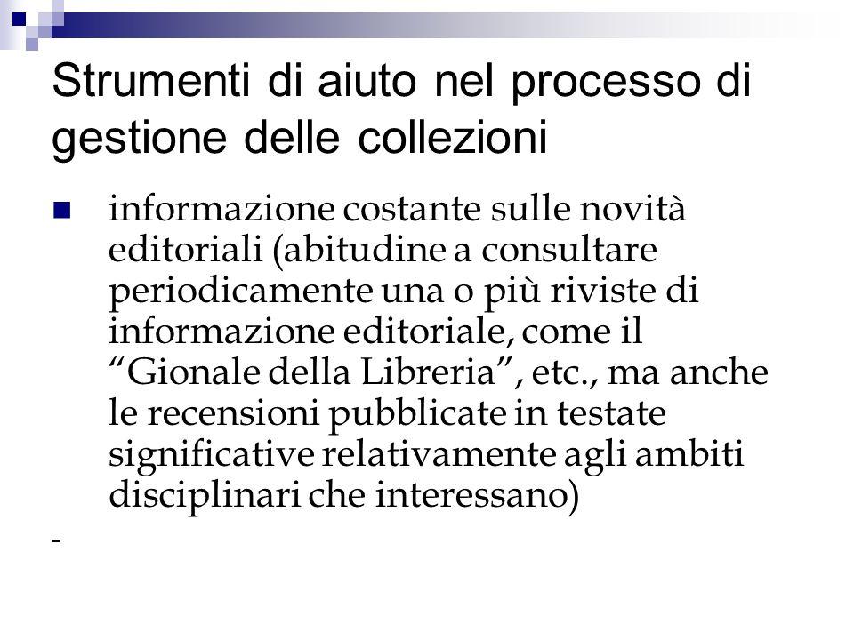 Strumenti di aiuto nel processo di gestione delle collezioni informazione costante sulle novità editoriali (abitudine a consultare periodicamente una
