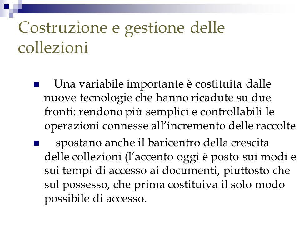 Strumenti di aiuto nel processo di gestione delle collezioni 2) Per la valutazione bibliografica, in funzione dellacquisizione e dello scarto.