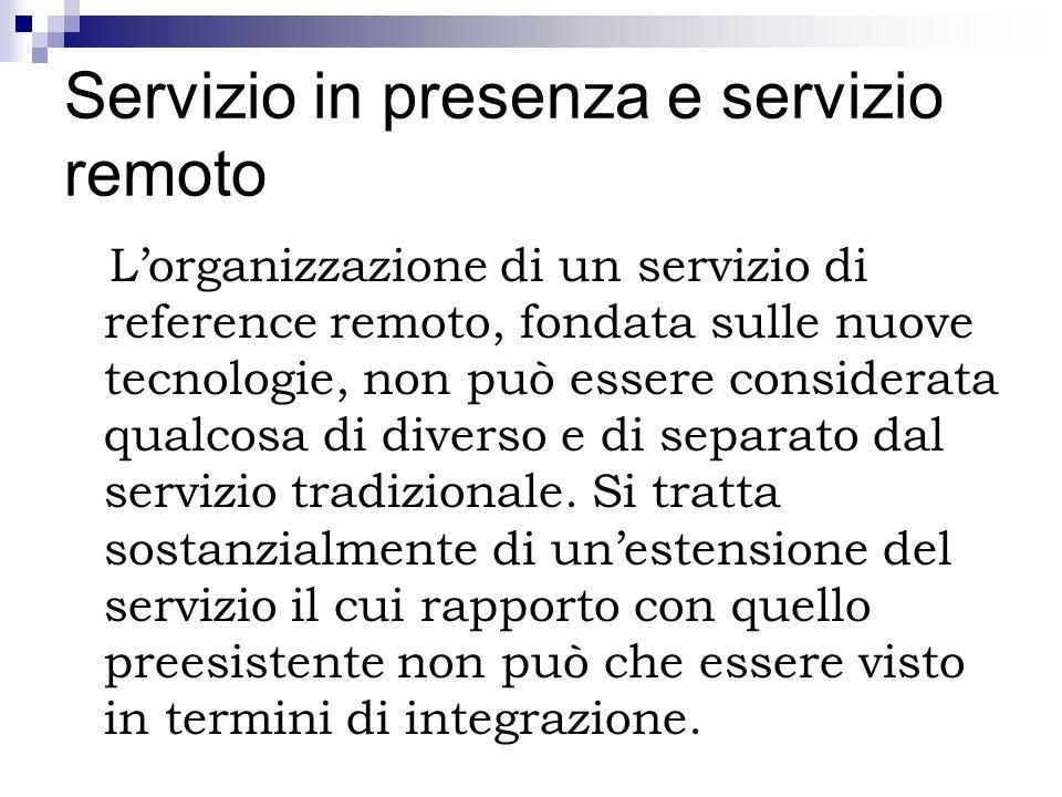 Servizio in presenza e servizio remoto Lorganizzazione di un servizio di reference remoto, fondata sulle nuove tecnologie, non può essere considerata