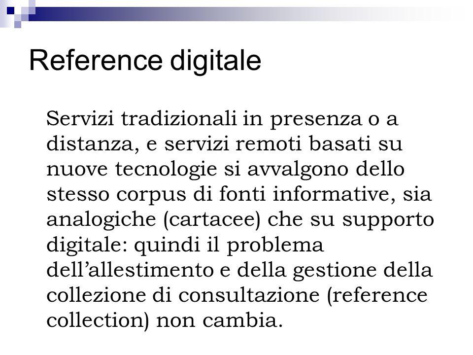 Reference digitale Servizi tradizionali in presenza o a distanza, e servizi remoti basati su nuove tecnologie si avvalgono dello stesso corpus di font