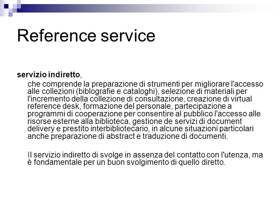 Reference service servizio indiretto, che comprende la preparazione di strumenti per migliorare l'accesso alle collezioni (biblografie e cataloghi), s