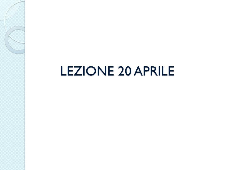 LEZIONE 20 APRILE