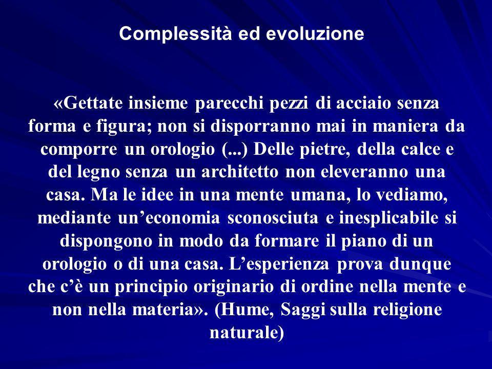 Complessità ed evoluzione «Gettate insieme parecchi pezzi di acciaio senza forma e figura; non si disporranno mai in maniera da comporre un orologio (