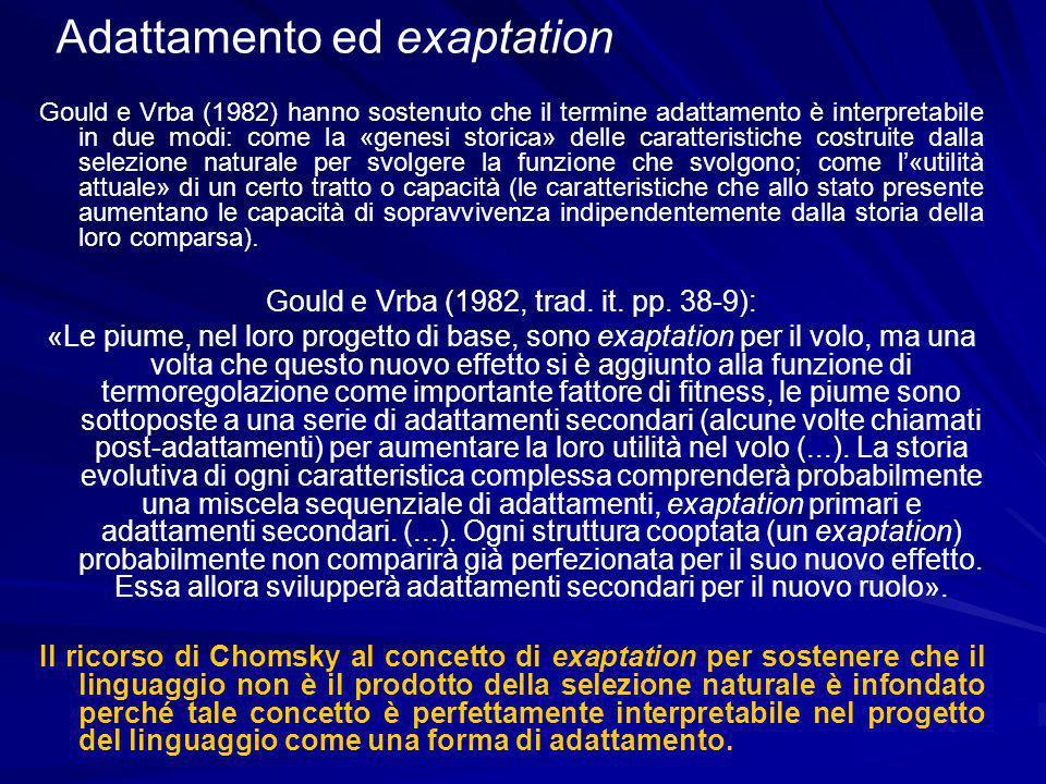 Gould e Vrba (1982) hanno sostenuto che il termine adattamento è interpretabile in due modi: come la «genesi storica» delle caratteristiche costruite dalla selezione naturale per svolgere la funzione che svolgono; come l«utilità attuale» di un certo tratto o capacità (le caratteristiche che allo stato presente aumentano le capacità di sopravvivenza indipendentemente dalla storia della loro comparsa).