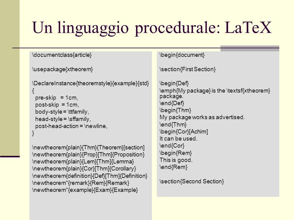 Un linguaggio procedurale: LaTeX \documentclass{article} \usepackage{xtheorem} \DeclareInstance{theoremstyle}{example}{std} { pre-skip = 1cm, post-ski