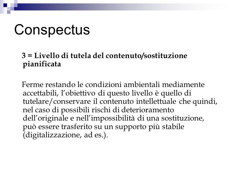 Conspectus 3 = Livello di tutela del contenuto/sostituzione pianificata Ferme restando le condizioni ambientali mediamente accettabili, lobiettivo di