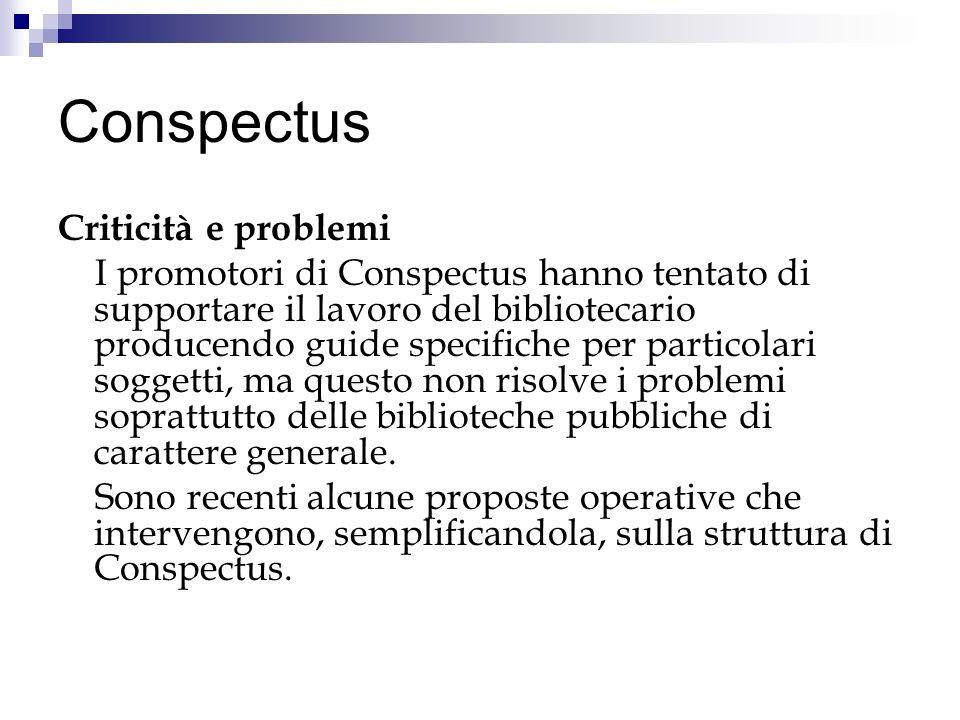 Conspectus Criticità e problemi I promotori di Conspectus hanno tentato di supportare il lavoro del bibliotecario producendo guide specifiche per part