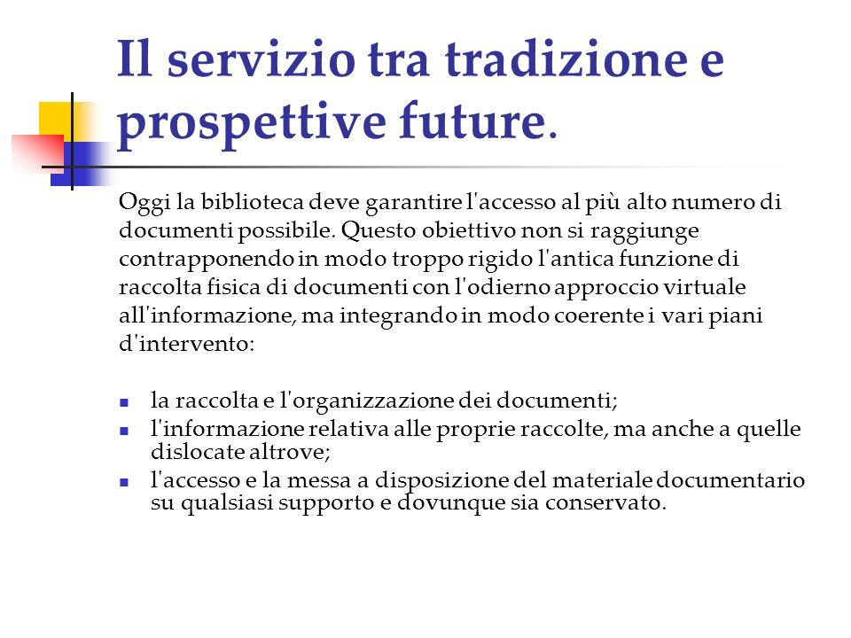 Il servizio tra tradizione e prospettive future.