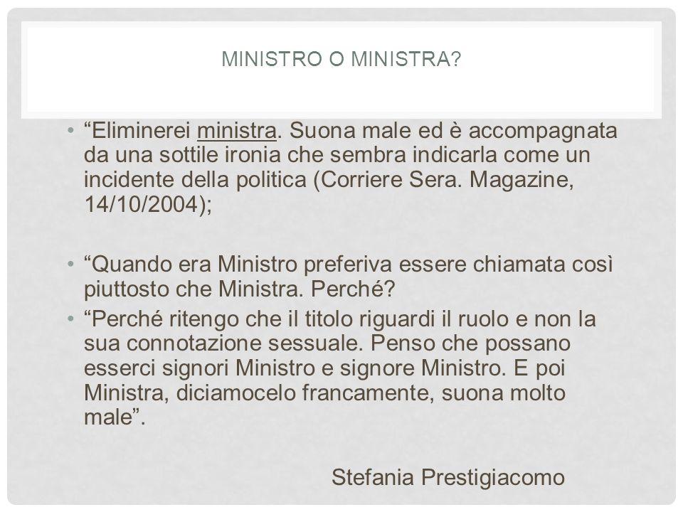 MINISTRO O MINISTRA.Eliminerei ministra.