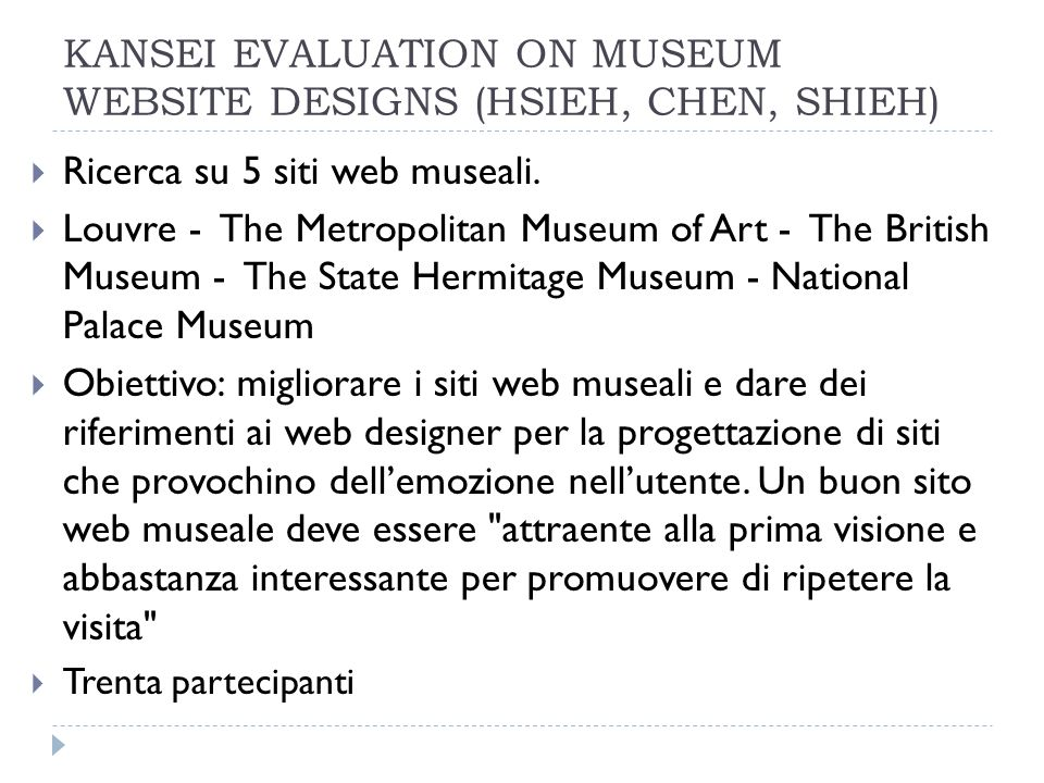 KANSEI EVALUATION ON MUSEUM WEBSITE DESIGNS (HSIEH, CHEN, SHIEH) Ricerca su 5 siti web museali. Louvre - The Metropolitan Museum of Art - The British