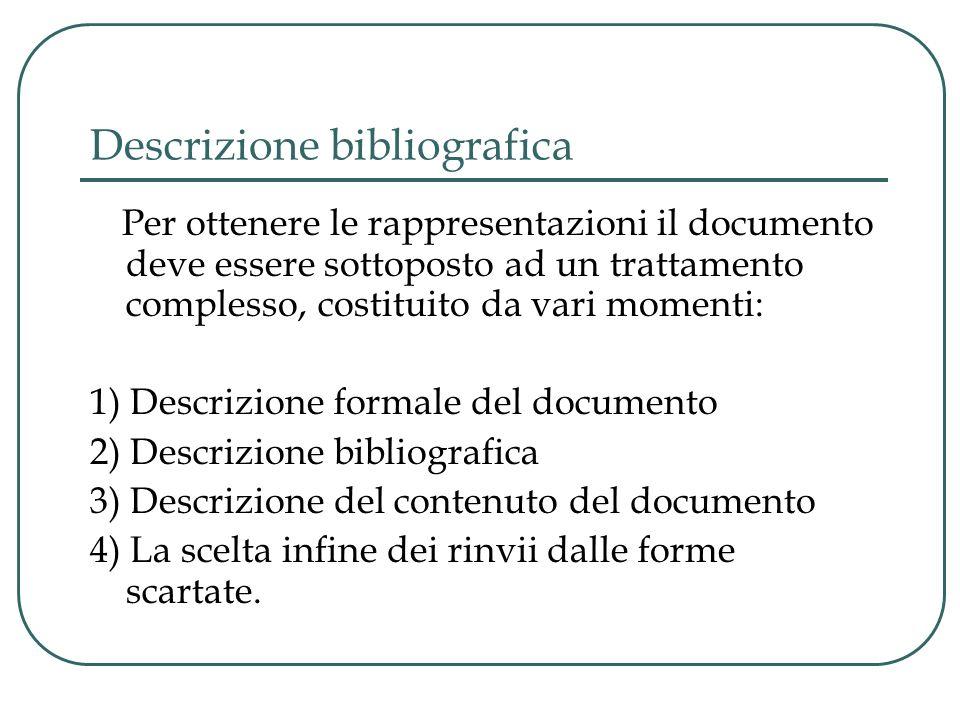 Descrizione bibliografica Per ottenere le rappresentazioni il documento deve essere sottoposto ad un trattamento complesso, costituito da vari momenti