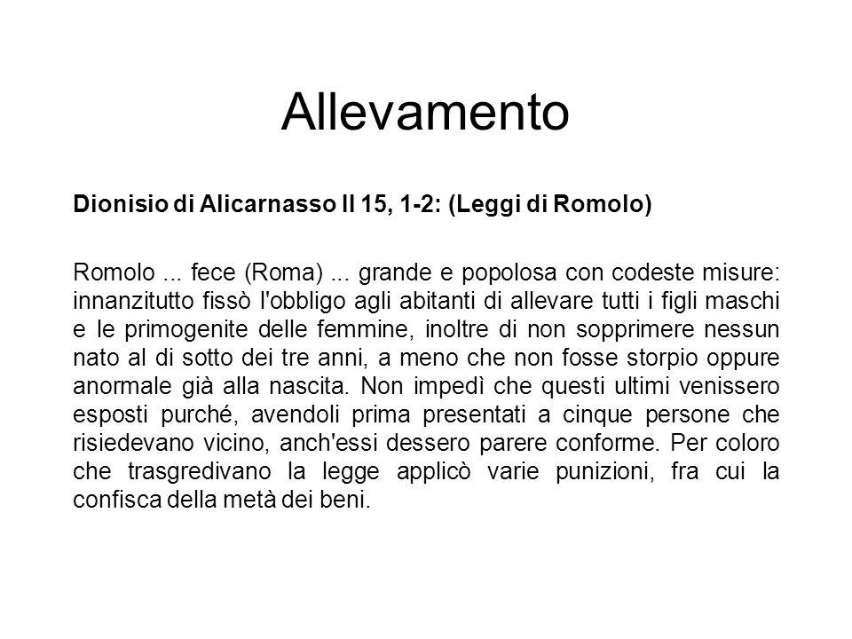 Allevamento Dionisio di Alicarnasso II 15, 1-2: (Leggi di Romolo) Romolo... fece (Roma)... grande e popolosa con codeste misure: innanzitutto fissò l'