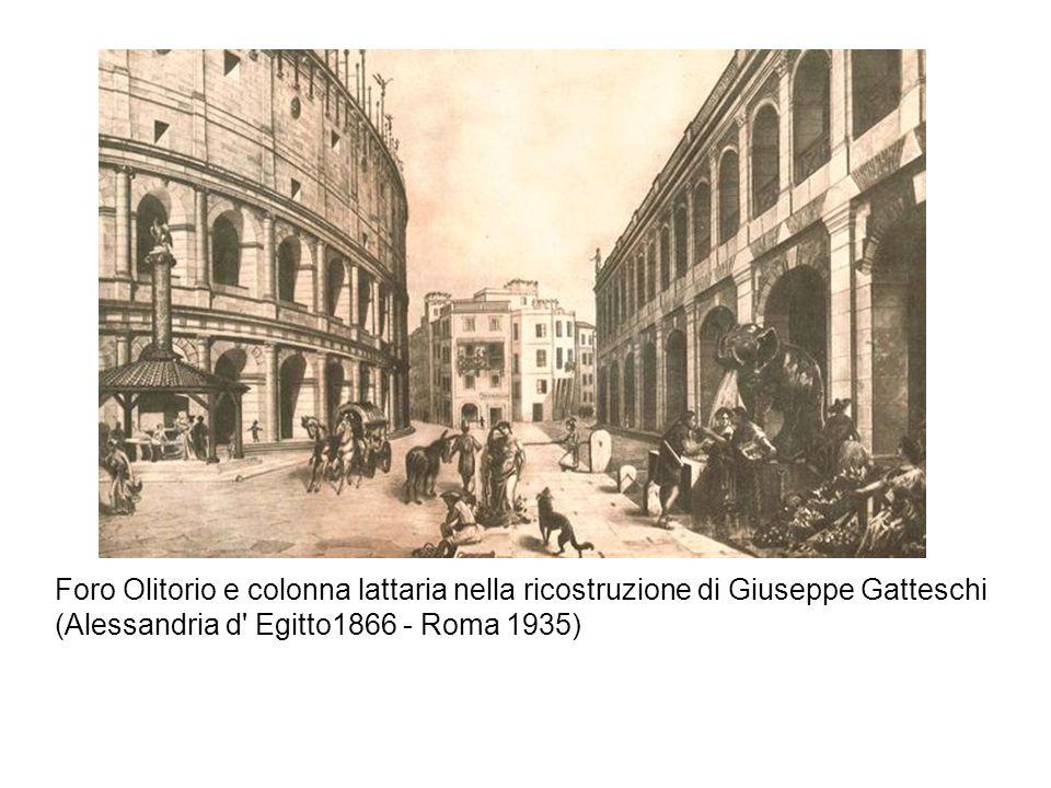 Foro Olitorio e colonna lattaria nella ricostruzione di Giuseppe Gatteschi (Alessandria d' Egitto1866 - Roma 1935)