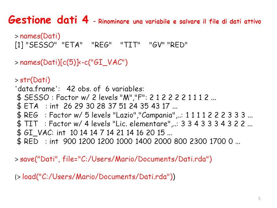 Analisi monovariata 1 – Distribuzioni di frequenza attach(Dati) > table(REG) REG Lazio Campania Toscana Sicilia Lombardia 11 8 8 7 8 > table(REG)/length(REG) REG Lazio Campania Toscana Sicilia Lombardia 0.2619048 0.1904762 0.1904762 0.1666667 0.1904762 6