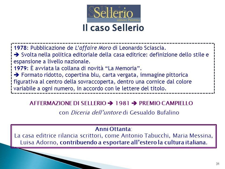 32 Nel periodo delle concentrazioni editoriali, in cui i grandi gruppi iniziano ad assorbire i piccoli editori, Sellerio inserisce nella sua produzione un nuovo genere, il giallo italiano.