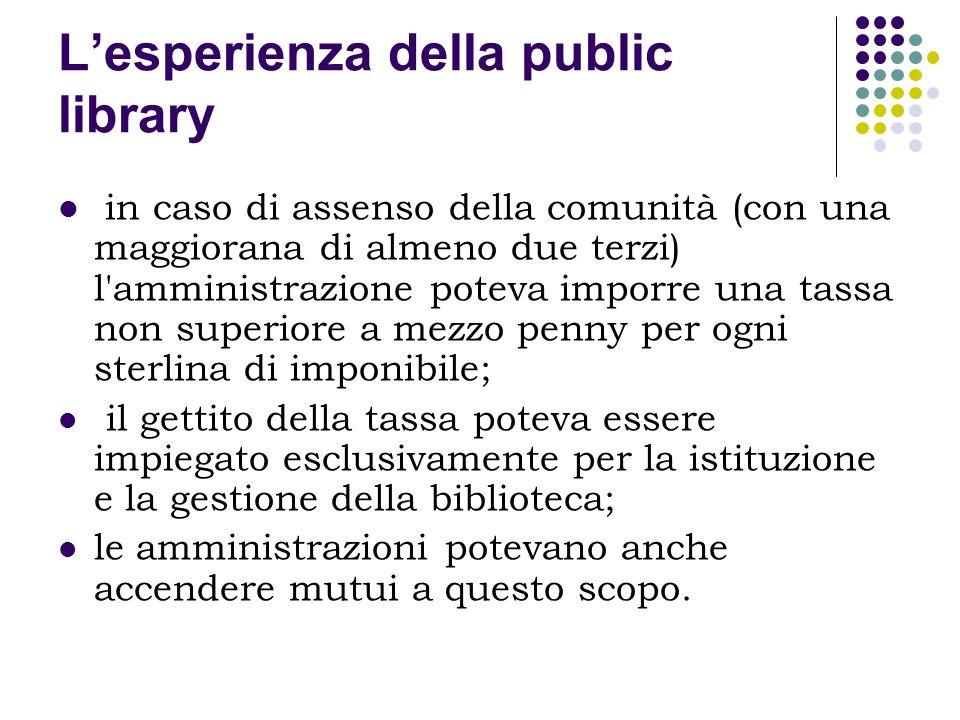 Lesperienza della public library in caso di assenso della comunità (con una maggiorana di almeno due terzi) l'amministrazione poteva imporre una tassa
