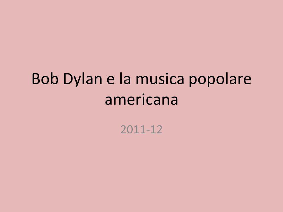 Bob Dylan e la musica popolare americana 2011-12