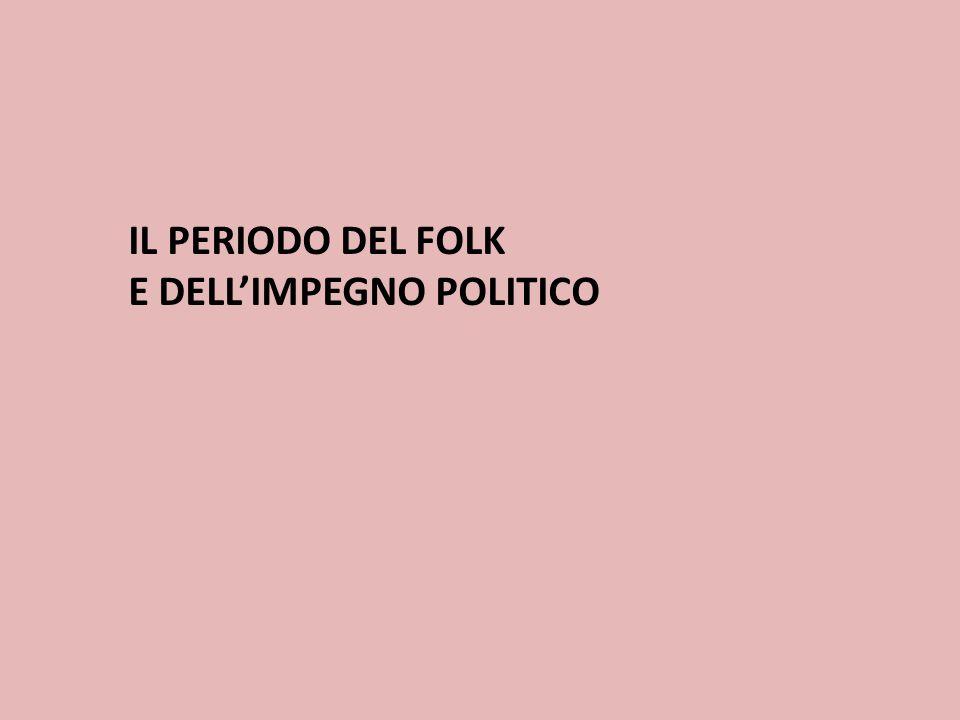 IL PERIODO DEL FOLK E DELLIMPEGNO POLITICO