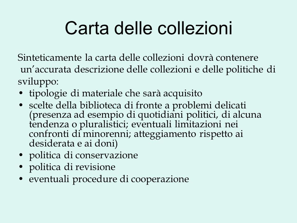 Carta delle collezioni Sinteticamente la carta delle collezioni dovrà contenere unaccurata descrizione delle collezioni e delle politiche di sviluppo: