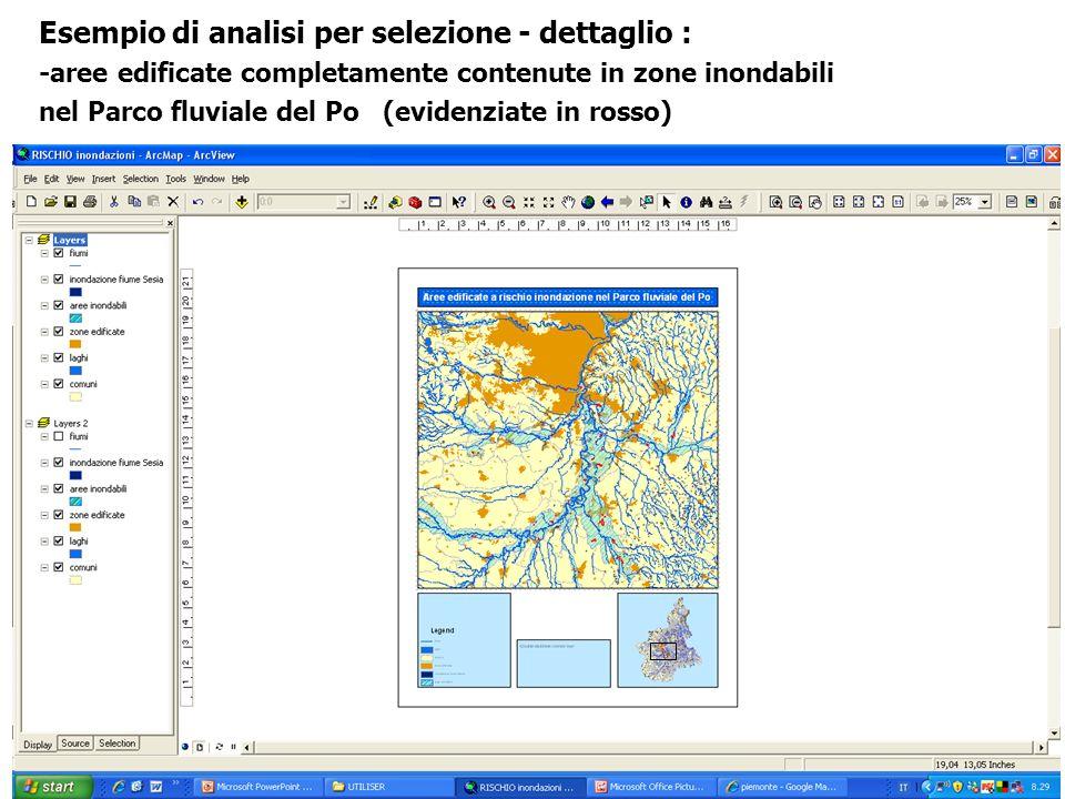 Esempio di analisi per selezione - dettaglio : -aree edificate completamente contenute in zone inondabili nel Parco fluviale del Po (evidenziate in rosso)