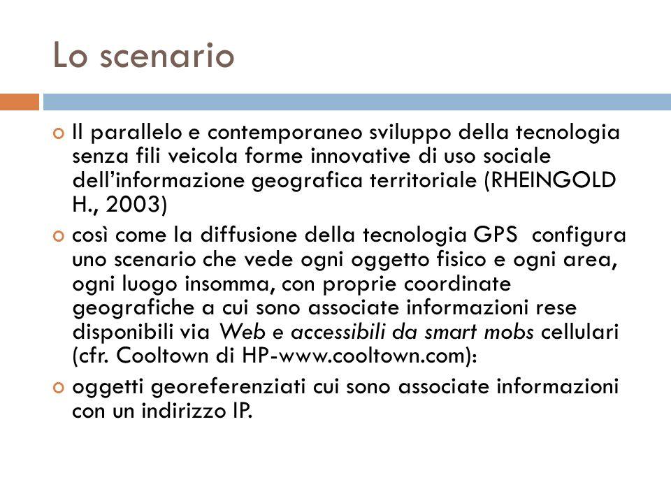 Lo scenario Il parallelo e contemporaneo sviluppo della tecnologia senza fili veicola forme innovative di uso sociale dellinformazione geografica terr