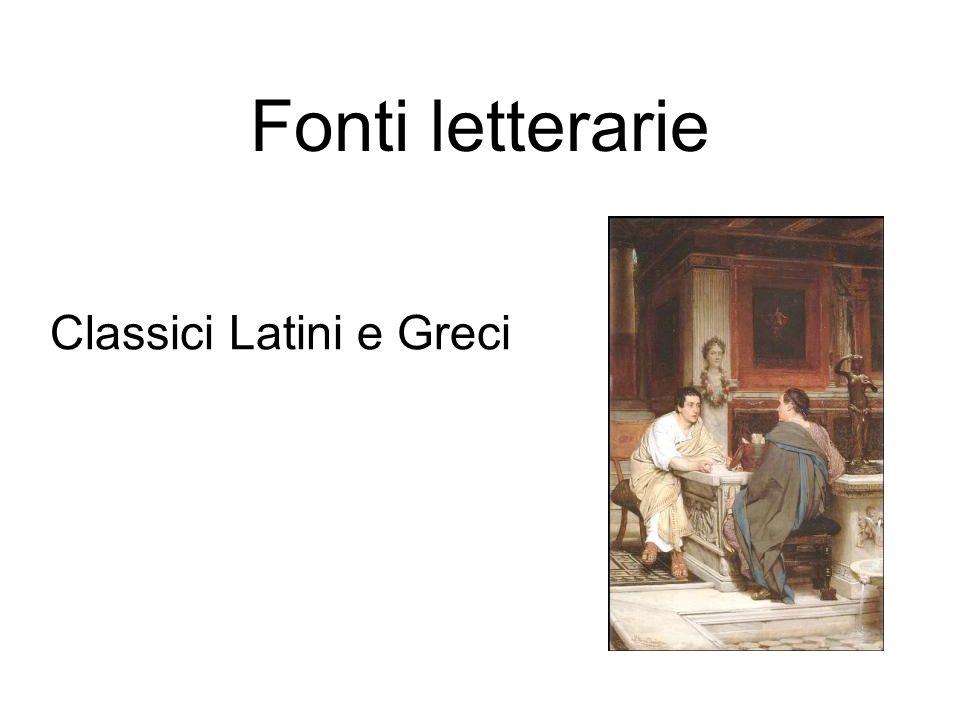 Fonti letterarie Classici Latini e Greci