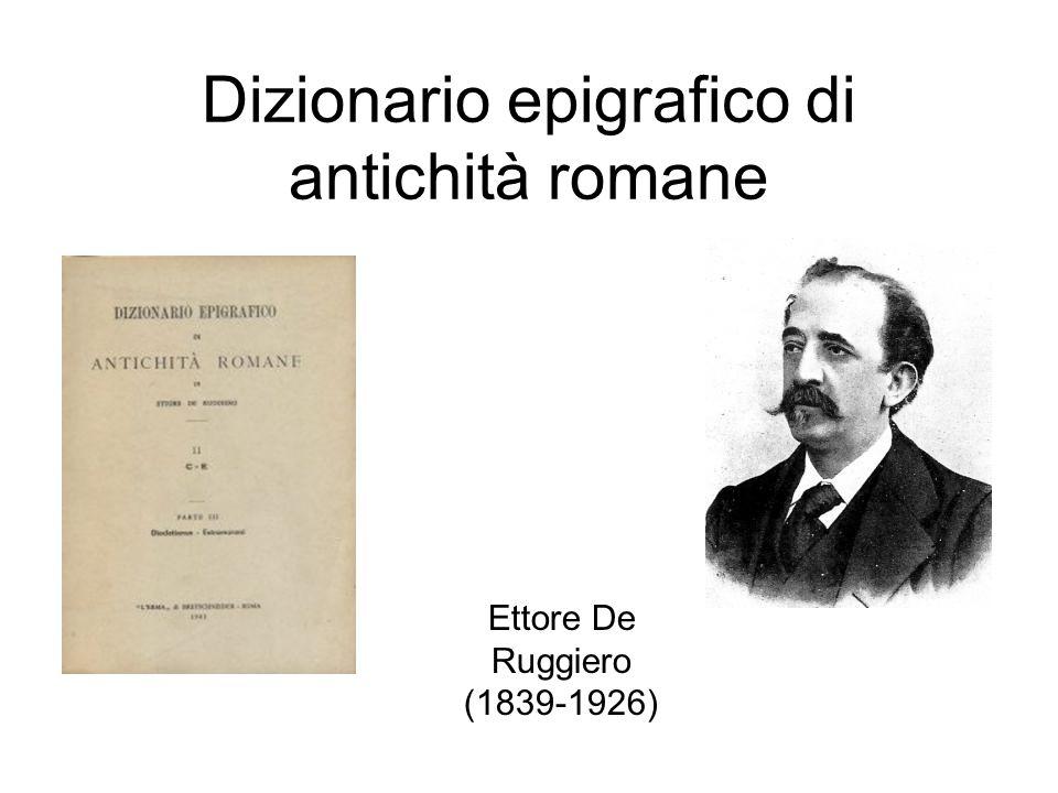 Dizionario epigrafico di antichità romane Ettore De Ruggiero (1839-1926)