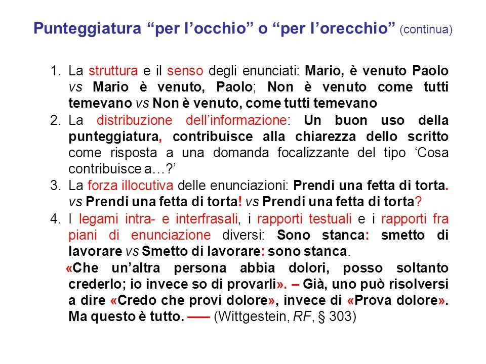 Marche dellenunciazione: parentesi, lineette, virgole, virgolette citazionali Con usi diversi in base alle norme ortografiche nazionali (cfr.