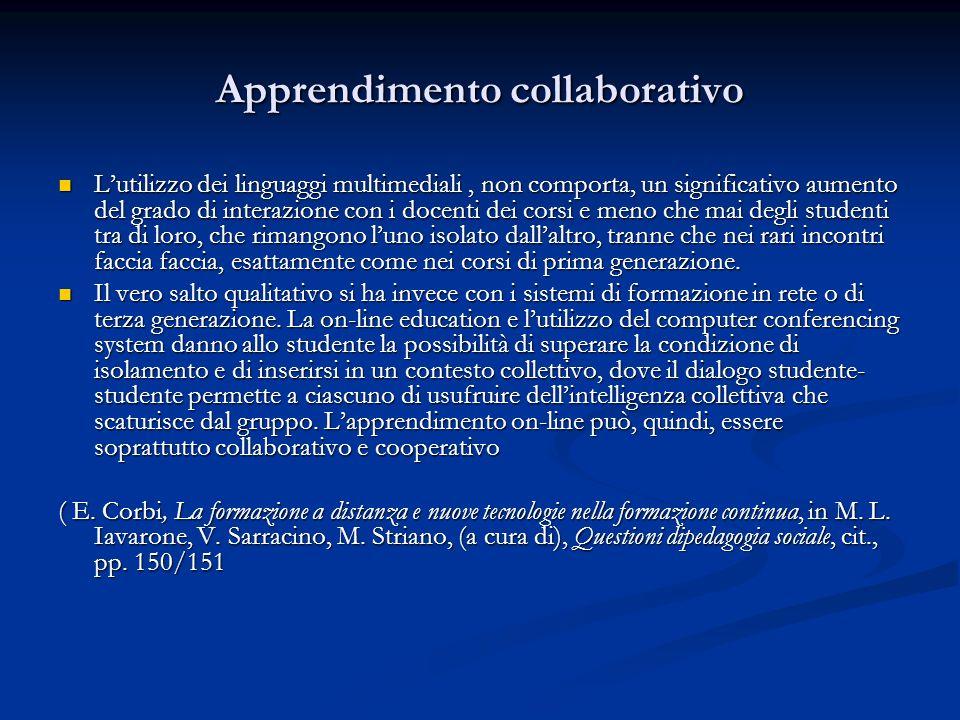 Apprendimento collaborativo Lutilizzo dei linguaggi multimediali, non comporta, un significativo aumento del grado di interazione con i docenti dei co