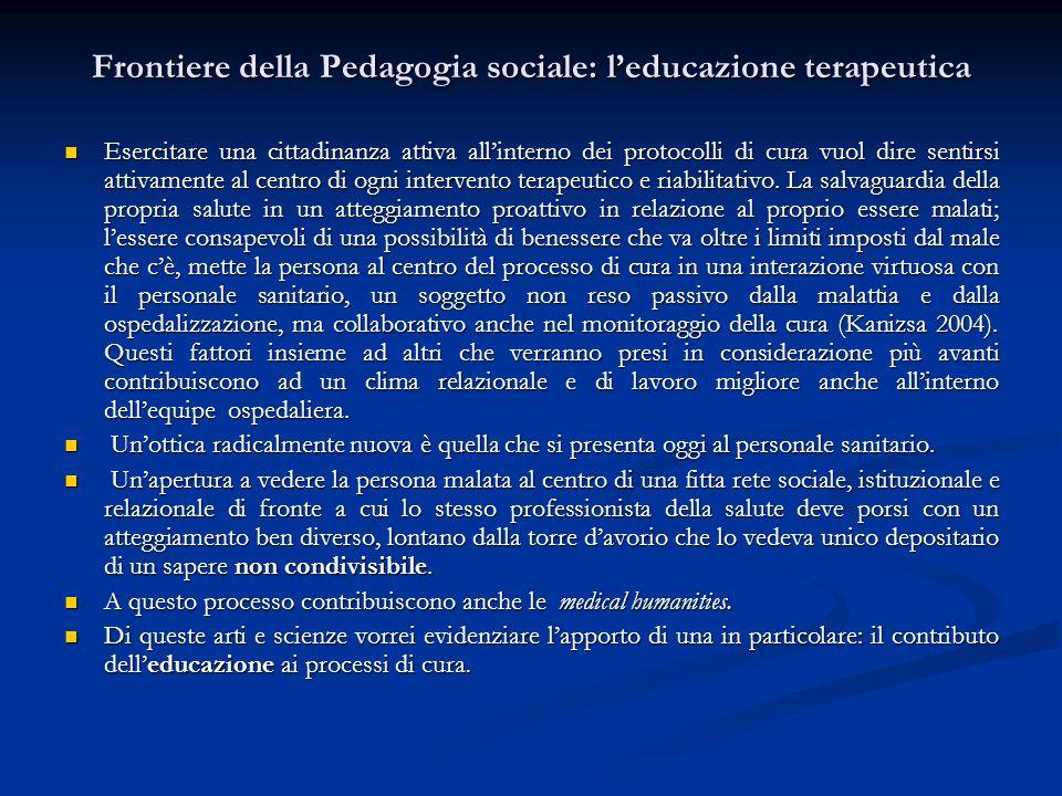 Frontiere della Pedagogia sociale: leducazione terapeutica Esercitare una cittadinanza attiva allinterno dei protocolli di cura vuol dire sentirsi att