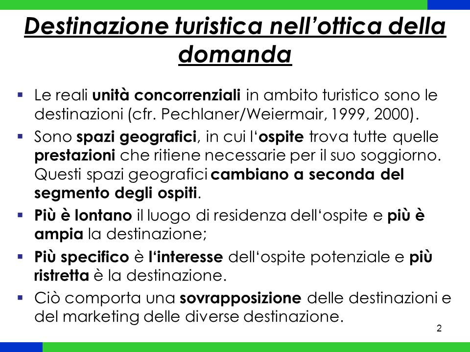 3 Significa determinazione dei servizi turistici e delle organizzazion i che se ne occupano in base alle richieste dellospite (potenziale).