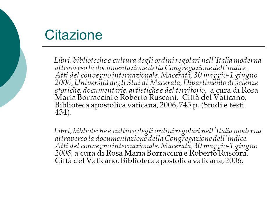 Citazione Libri, biblioteche e cultura degli ordini regolari nell'Italia moderna attraverso la documentazione della Congregazione dell'indice. Atti de