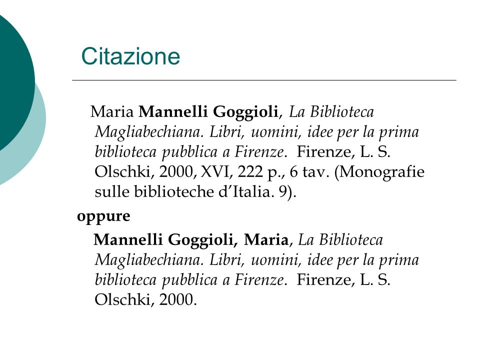 Citazione Maria Mannelli Goggioli, La Biblioteca Magliabechiana. Libri, uomini, idee per la prima biblioteca pubblica a Firenze. Firenze, L. S. Olschk