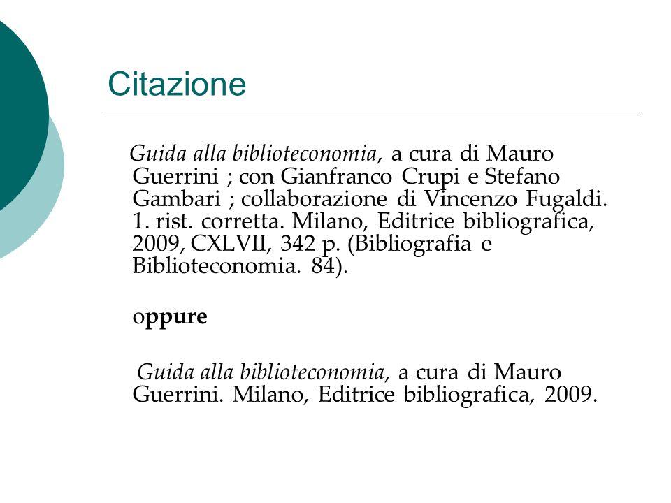Citazione Guida alla biblioteconomia, a cura di Mauro Guerrini ; con Gianfranco Crupi e Stefano Gambari ; collaborazione di Vincenzo Fugaldi. 1. rist.