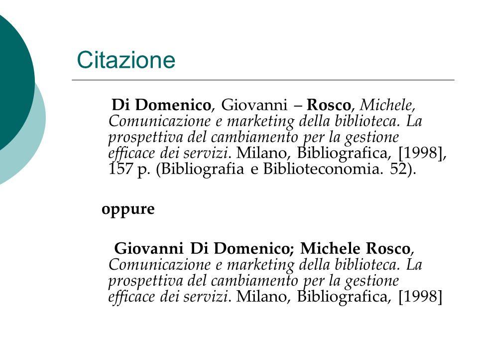 Citazione Di Domenico, Giovanni – Rosco, Michele, Comunicazione e marketing della biblioteca. La prospettiva del cambiamento per la gestione efficace