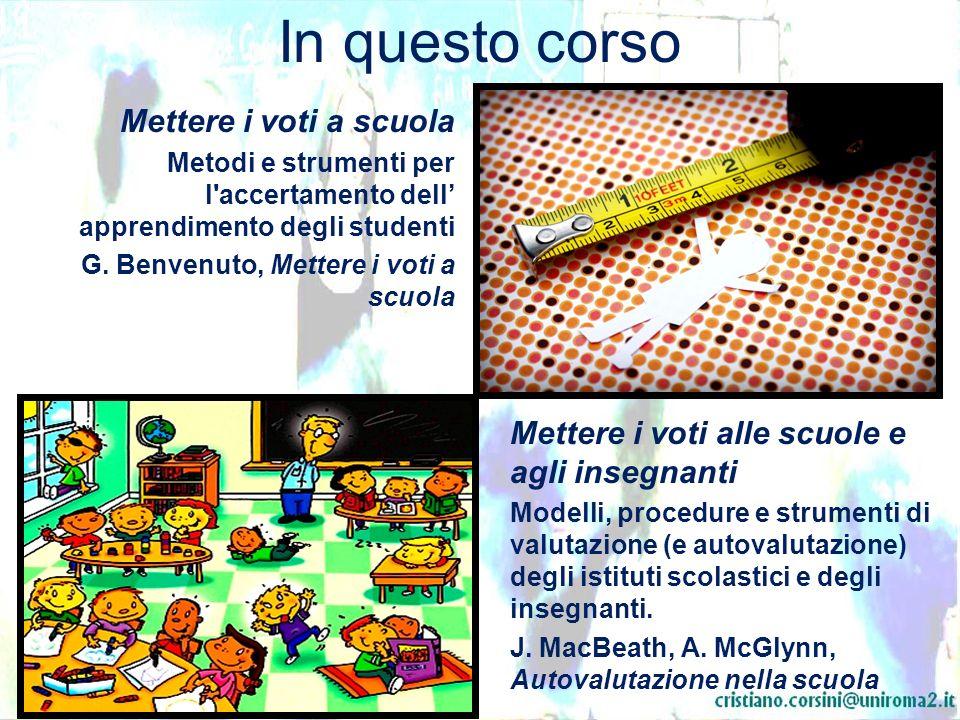 In questo corso Mettere i voti a scuola Metodi e strumenti per l'accertamento dell apprendimento degli studenti G. Benvenuto, Mettere i voti a scuola